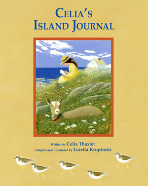 Celia's Island Journal by Celia Thaxter, adapted and Illustrated by Loretta Krupinski