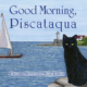 Good Morning, Piscataqua Written and illustrated by Wickie Rowland