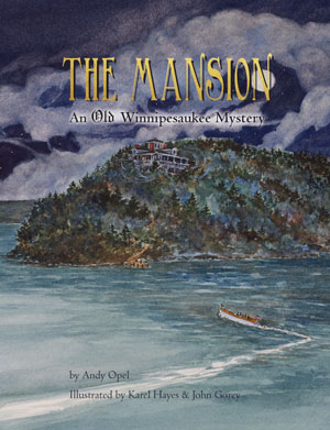 The Mansion An Old Winnipesaukee Mystery by Andy Opel, illustrated by Karel Hayes and John Gorey