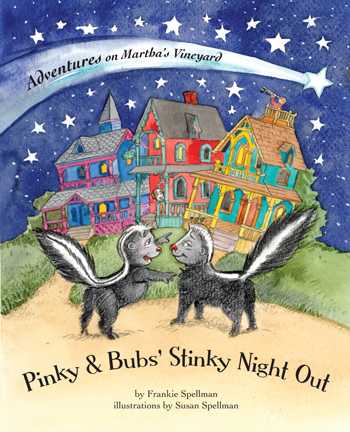 Pinky & Bubs' Stinky Night Out: Adventures on Martha's Vineyard by Frankie Spellman, illustrated by Susan Spellman