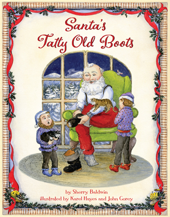 Santa's Tatty Old Boots by Sherry Baldwin, illustrated by Karel Hayes and John Gorey