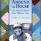 Around the House One Woman Shares How Millions Care by Harriet Swenson