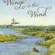 Wings in the Wind by Julia Walsh, Illustrated by Karel Hayes and John Gorey